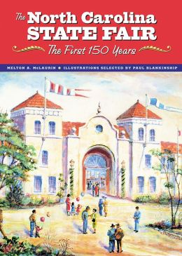 The North Carolina State Fair: The First 150 Years