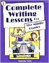 Complete Writing Lessons for the Middle Grade