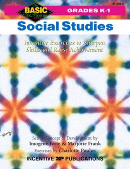 Social Studies K-1: Inventive Exercises to Sharpen Skills and Raise Achievement