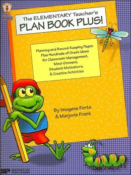 The Elementary Teacher's Plan Book Plus!