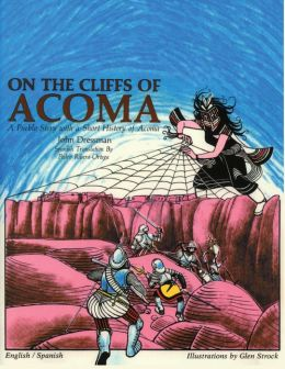 On the Cliffs of Acoma: A Pueblo Story with a Short History of Acoma