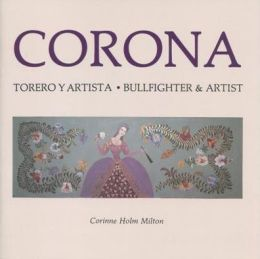 Corona: Bullfighter and Artist