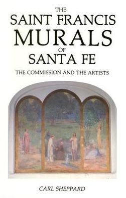 The Saint Francis Murals of Santa Fe: How They Were Created