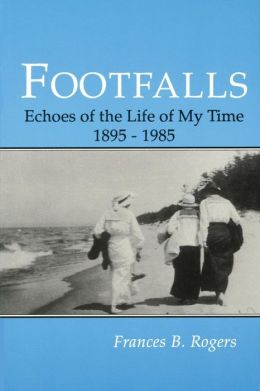 Footfalls: Echoes of the Life of My Time, 1895-1985