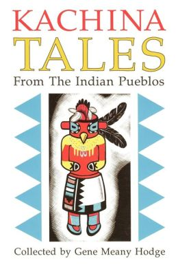 Kachina Tales from the Indian Pueblos: Legends and Stories