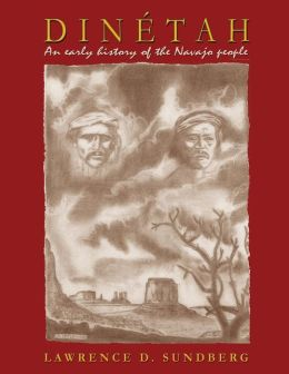 Dinetah: An Early History of the Navajo People