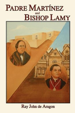 Padre Martinez And Bishop Lamy