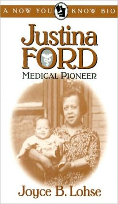 Justina Ford: Medical Pioneer (Now You Know Bio Series)