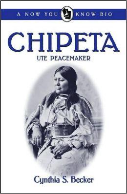 Chipeta: Ute Peacemaker