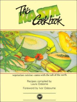 Rasta Cookbook: Vegetarian Cuisine - Eaten with the Salt of the Earth