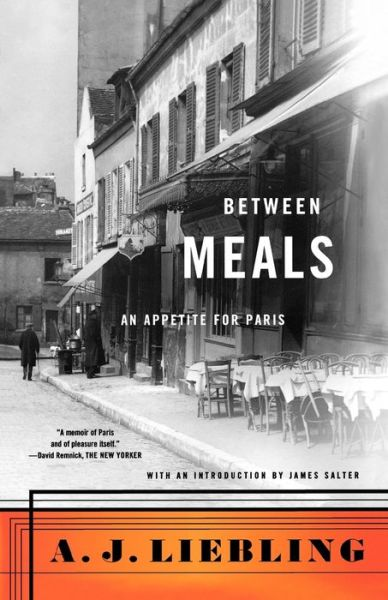 Kindle books download Between Meals: An Appetite for Paris