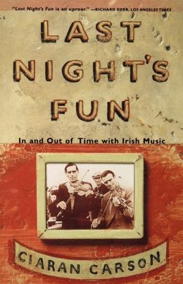 Last Night's Fun: A Book about Irish Traditional Music
