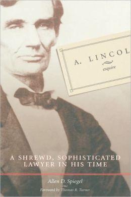 A. Lincoln, Esquire