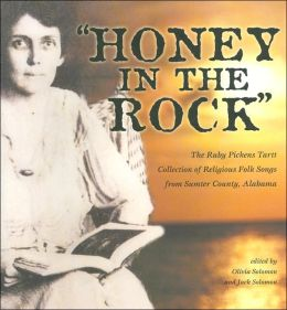 Honey in the Rock: The Ruby Pickens Tartt Collection of Religious Folk Songs from Sumter County, Alabama