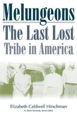 Melungeons: The Last Lost Tribe in America