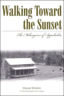 Walking Toward the Sunset: The Melungeons of Appalachia