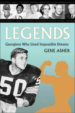 Legends: Georgians Who Lived Impossible Dreams