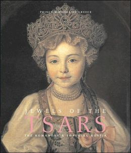 Jewels of the Tsars: The Romanovs and Imperial Russia