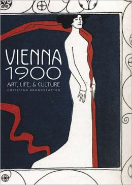 Vienna 1900: Art, Life and Culture