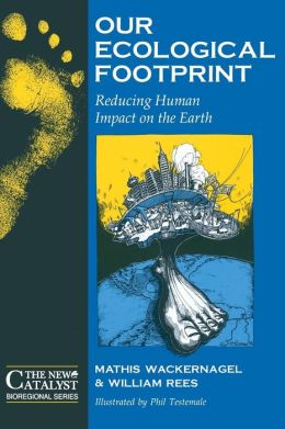 Our Ecological Footprint: Reducing Human Impact on the Earth