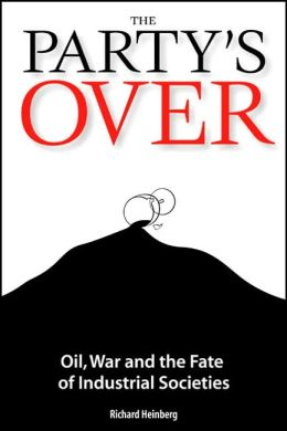Party's Over: Oil, War, and the Fate of Industrial Societies