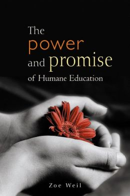 The Power and Promise of Humane Education