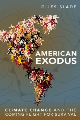 American Exodus: Climate Change and the Coming Flight for Survival