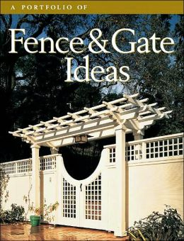Portfolio of Fence and Gate Ideas