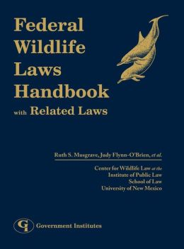 Federal Wildlife Laws Handbook: With Related Laws