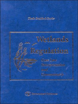Wetlands Regulation: Case Law, Interpretation, and Commentary