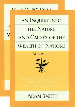 Inquiry into the Nature and Causes of the Wealth of Nations (The Glasgow Edition of the Works and Correspondence of Adam Smith, Volumes 1 and 2)