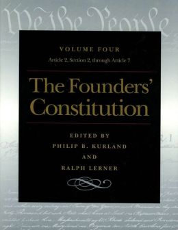 The Founders' Constitution Vol 4