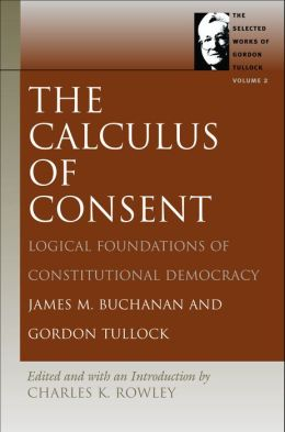 Calculus of Consent: Logical Foundations of Constitutional Democracy