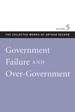 Government Failure and Over-Government