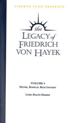 Hayek, Radical Reactionary: Legacy of Friedrich von Hayek DVD Volume 4