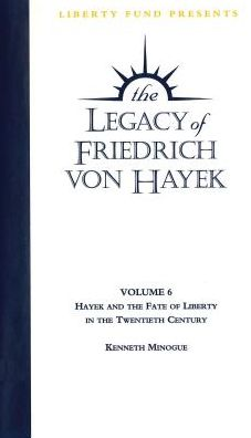 Hayek and the Fate of Liberty in the Twentieth Century: Legacy of Friedrich von Hayek DVD Volume 6