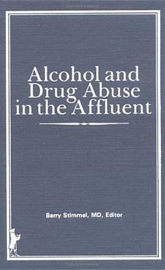 Alcohol and Drug Abuse in the Affluent