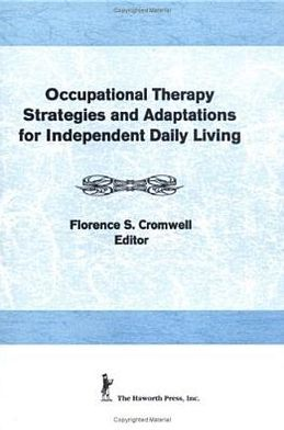 Occupational Therapy Strategies and Adaptations for Independent Daily Living