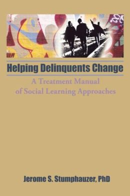Helping Delinquents Change: A Treatment Manual of Social Learning Approaches