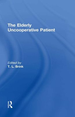 Elderly Uncooperative Patient