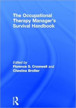 The Occupational Therapy Managers' Survival Handbook