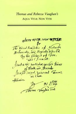 Thomas and Rebecca Vaughan's Aqua Vitae, Non Vitis