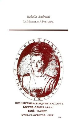 La Mirtilla: A Pastoral (Medieval and Renaissance Text and Studies Series, Volume 242)