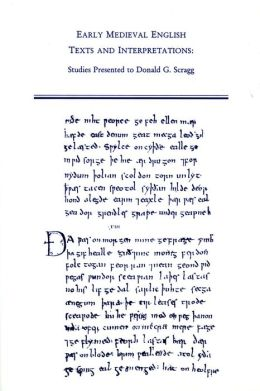 Early Medieval English Texts and Interpretations: Studies Presented to Donald G. Scragg