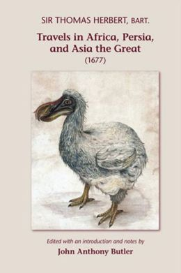 Sir Thomas Herbert: Travels in Africa, Persia, and Asia the Great