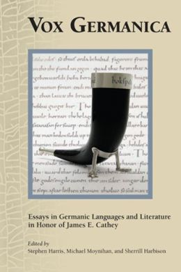 Vox Germanica: Essays in Germanic Languages and Literature in Honor of James E. Cathey
