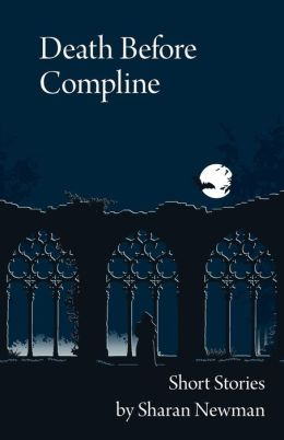 Death Before Compline: Short Stories by Sharan Newman
