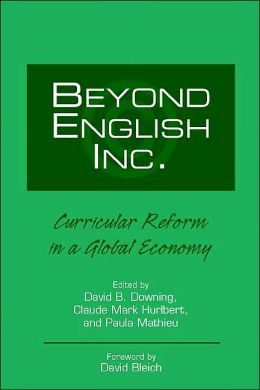 Beyond English, Inc.: Curricular Reform in a Global Economy