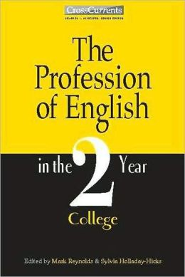 The Profession of English in the Two-Year College (CrossCurrents Series)