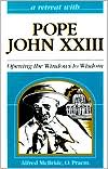 A Retreat with Pope John XXIII: Opening the Windows to Wisdom